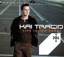 Life Is Too Short von Kai Tracid | CD | Zustand gut