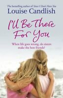 I'll Be There For You By Louise Candlish
