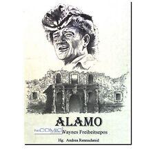 ALAMO John Waynes Freiheitsepos Andrea Rennschmid Biographie Film WESTERN