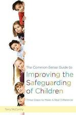 The Common-Sense Guide to Improving the Safeguarding of Children: Three Steps t…