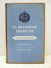 Cento Libri Longanesi - J. G. FRAZER, Le Religioni Primitive 1959 ediz num RARO