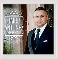 Jairo Antunez - Cambia Mi Ser [New CD]
