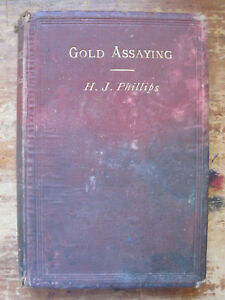 antiquarian GOLD ASSAYING by H.J.Phillips.London,1904.1st.edition.204pp,,GC.