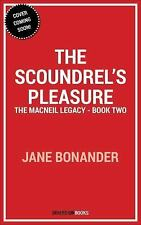 The MacNeil Legacy: The Scoundrel's Pleasure : The MacNeil Legacy - Book Two...