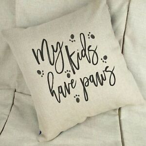 My Kids Have Paws Cushion Linen / White Funny Pet Cushion Cat Dog Pillow