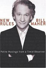 New Rules : Polite Musings from a Timid Observer by Bill Maher (2005, Hardcover,