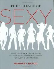 The Science of Sexy: Dress to Fit Your Unique Figure with the Style System th…