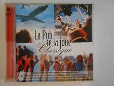 LA PUB SE LA JOUE CLASSIQUE ( 2 CDS ) - [CD ALBUM] --> PORT GRATUIT