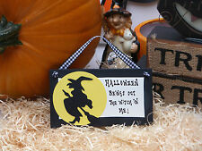 O12 Halloween brings out the witch in me! funny joke Halloween Plaque Sign Pagan