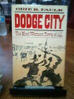 DODGE CITY Most Western Town ODIE B FAULK 1st 2nd prtg hcdj photos 227 pgs