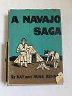 A Navajo Saga Kay & Russ Bennett Signed Kay  1969 In Dust Jacket