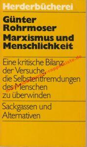 Marxismus und Menschlichkeit: Sackgassen und Alternativen  - Rohrmoser, Günter