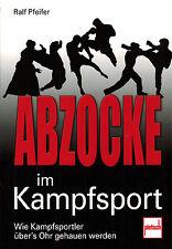 Pfeifer, Abzocke im Kampfsport, Wie Kampfsportler übers Ohr gehauen werden, 2011