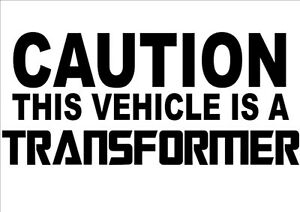 CAUTION TRANSFORMER vinyl decal sticker truck car ute 28X14cm UV & WATERproof