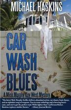 Car Wash Blues : A Mick Murphy Key West Mystery by Michael Haskins (2013,...