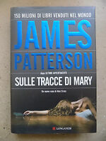 JAMES PATTERSON - SULLE TRACCE DI MARY- LONGANESI 2009 1°ED. -  A3