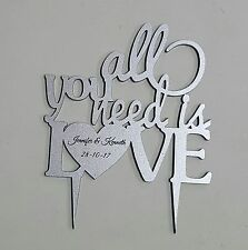 Wedding / Engagement Cake topper - All you need is love (Silver perspex)