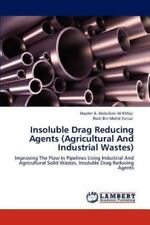 Insoluble Drag Reducing Agents (agricultural And Industrial Wastes): Improvin...
