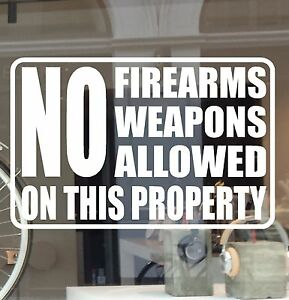 "NO FIREARMS WEAPONS ALLOWED ON THIS PROPERTY DECAL VINYL STICKER  8"" X 5"""