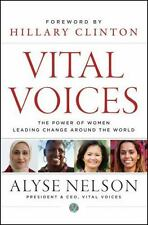 Vital Voices: The Power of Women Leading Change Around the World by Alyse Nelson