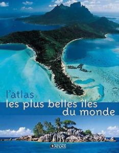 BEAU LIVRE - L'ATLAS, LES PLUS BELLES ÎLES DU MONDE / GLENAT, NEUF
