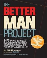 The Better Man Project : A How-To Guide for a Stronger, Healthier, Happier Body