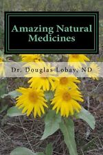 USED (GD) Amazing Natural Medicines by Dr. Douglas Lobay