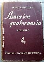 1930 'AMERICA QUATERNARIA' STRAVAGANTE ROMANZO DI IGINO GIORDANI DA TIVOLI. 1^ed