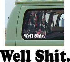 WELL SH IT Car Bumper Sticker Decal vinyl camper funny rat vw JDM truck van