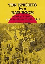 Ten Knights in a Bar Room: Missing in Action, SW Pacific 1943 (B-24, 90th BG)