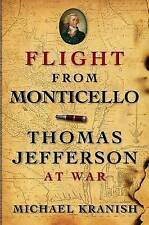 NEW Flight from Monticello: Thomas Jefferson at War by Michael Kranish