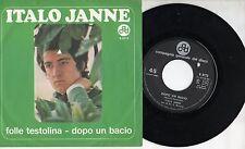 ITALO JANNE disco 45 giri STAMPA ITALIANA 1970 Folle testolina + Dopo un bacio