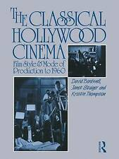 NEW The Classical Hollywood Cinema: Film Style and Mode of Production to 1960