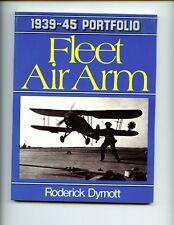 FLEET AIR ARM 1939-45 PORTFOLIO,   DYMOTT,  RODERICK:SB VG