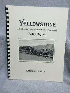1995 Book YELLOWSTONE GUIDE TO EARLY 20th CENTURY POSTCARDS Haynes & Bodell