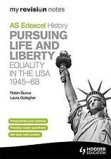 Edexcel AS History Pursuing Life and Liberty: Equality in the USA 1945-68 by Laura Gallagher, Robin Bunce (Paperback, 2011)