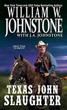 Texas John Slaughter: Texas John Slaughter 1 by William Johnstone and J. A. John