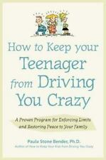 How to Keep Your Teenager from Driving You Crazy : A Proven Program for Enforci
