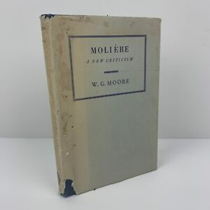 Moliere - A New Criticism by W.G.Moore Oxford Hardback with Dust Jacket - 1962