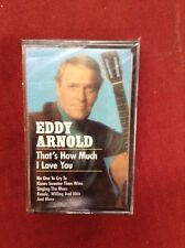 Eddy Arnold That's How Much I Love You Cassette. New