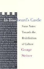 In Bluebeard's Castle : Some Notes Toward the Redefinition of Culture by...