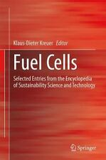 Fuel Cells : Selected Entries from the Encyclopedia of Sustainability Science...