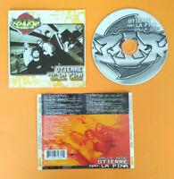 CD OTIERRE Feat.LA PINA Dalla Sede OTR rap hip hop italiano dj vigor esa no lp