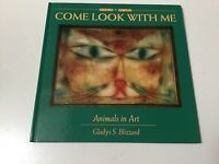 COME LOOK WITH ME: ANIMALS IN ART, GLADYS S. BLIZZARD, HARDCOVER, NEW