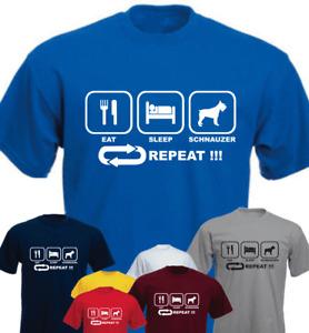 Eat Sleep Schnauzer Repeat ! Dog New Funny Gift Present T-shirt