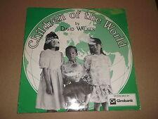 "DAVID WALKER "" CHILDREN OF THE WORLD "" RARE 7"" SINGLE 1991 GIROBANK"