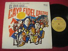 RARE LATIN LP - EL DIA QUE CAYO FIDEL CASTRO (1975) ALVAREZ GUEDES - GEMA 3045