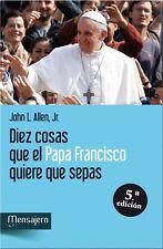 """""""DIEZ COSAS QUE EL PAPA FRANCISCO QUIERE QUE SEPAS"""" DE JOHN L. ALLEN"""