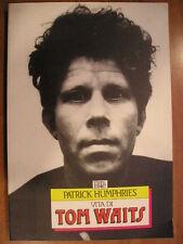 Patrick Humphries VITA DI TOM WAITS 1° edizione Edt 1991