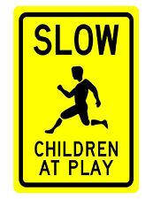 SLOW CHILDREN AT PLAY SIGN DURABLE ALUMINUM NO RUST FULL COLOR CUSTOM METAL SIGN